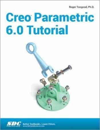 9781630572914-1630572918-Creo Parametric 6.0 Tutorial