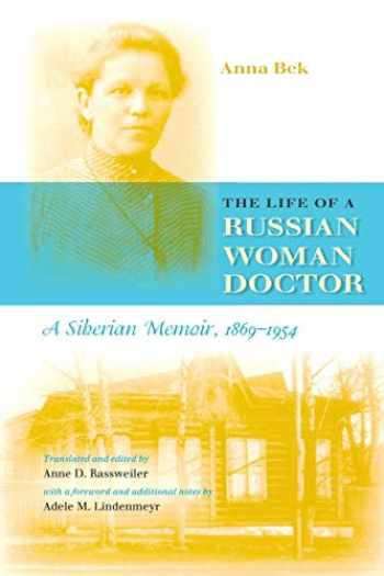 9780253217172-0253217172-The Life of a Russian Woman Doctor: A Siberian Memoir, 1869-1954