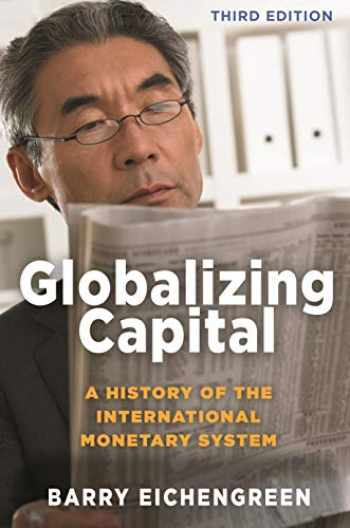 9780691193908-0691193908-Globalizing Capital: A History of the International Monetary System - Third Edition