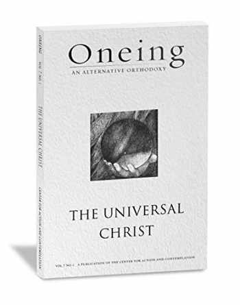 9781623050467-1623050464-Oneing: The Universal Christ
