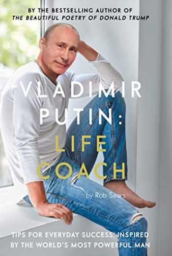 9781786894694-1786894696-Vladimir Putin: Life Coach
