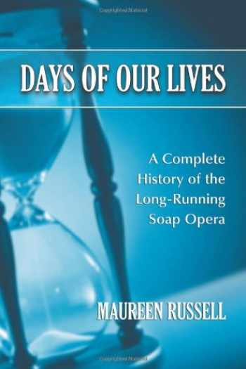 9780786459834-0786459832-Days of Our Lives: A Complete History of the Long-Running Soap Opera
