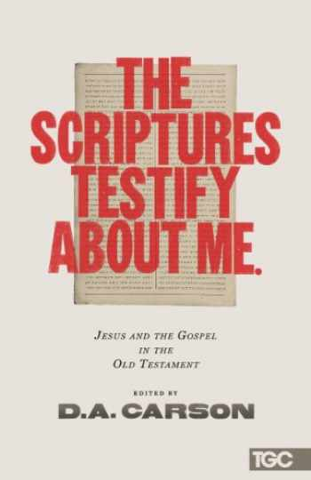 9781433538087-1433538083-The Scriptures Testify about Me (The Gospel Coalition)