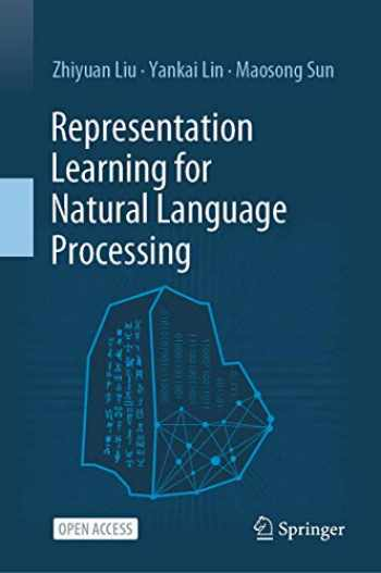 9789811555725-9811555729-Representation Learning for Natural Language Processing