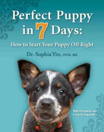 9780964151871-0964151871-Perfect Puppy in 7 Days: How to Start Your Puppy Off Right
