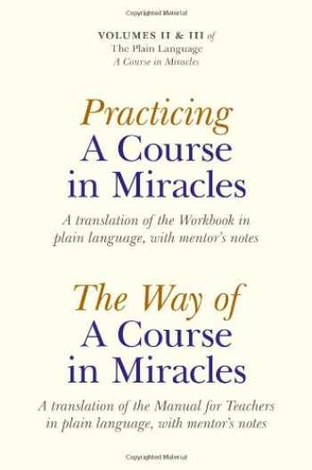 9781846944031-1846944031-Practicing a Course in Miracles: A translation of the Workbook in plain language and with mentoring notes (Plain Language a Course in Miracles)