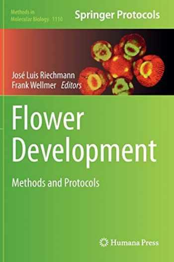 9781461494072-1461494079-Flower Development: Methods and Protocols (Methods in Molecular Biology (1110))