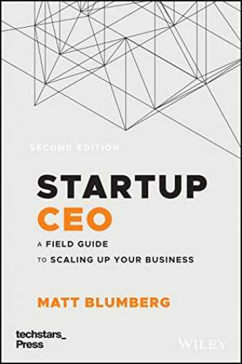 9781119723660-1119723663-Startup CEO: A Field Guide to Scaling Up Your Business (Techstars)