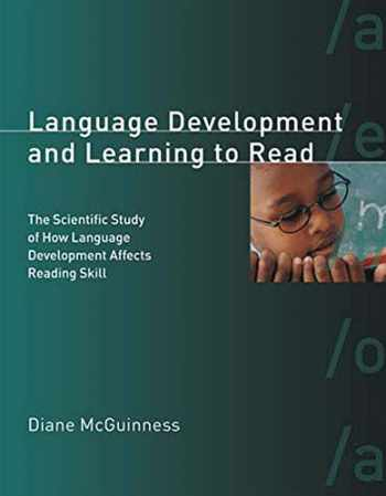 9780262633406-026263340X-Language Development and Learning to Read: The Scientific Study of How Language Development Affects Reading Skill (A Bradford Book)