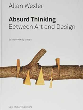 9783037785164-3037785160-Allan Wexler: Absurd Thinking-Between Art and Design