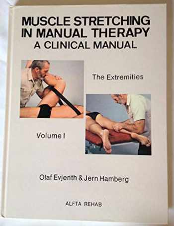 9789185934027-918593402X-Muscle Stretching in Manual Therapy: A Clinical Manual:  The Extremities, Vol. 1