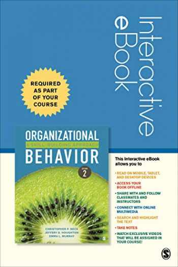 9781544364872-1544364873-Organizational Behavior - Interactive eBook: A Skill-Building Approach