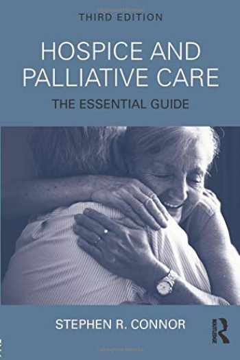 9781138648623-1138648620-Hospice and Palliative Care: The Essential Guide