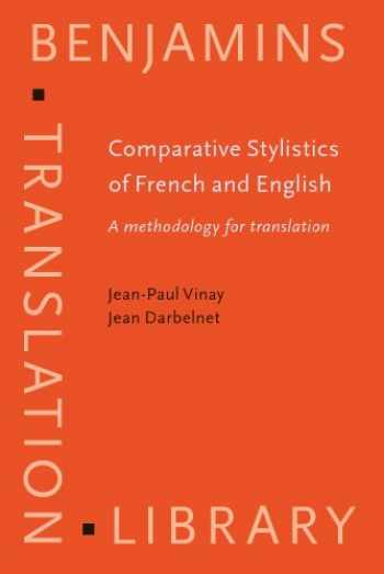 9781556196928-155619692X-Comparative Stylistics of French and English: A methodology for translation (Benjamins Translation Library)