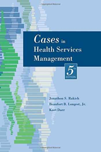 9781932529593-1932529594-Cases in Health Services Management, Fifth Edition