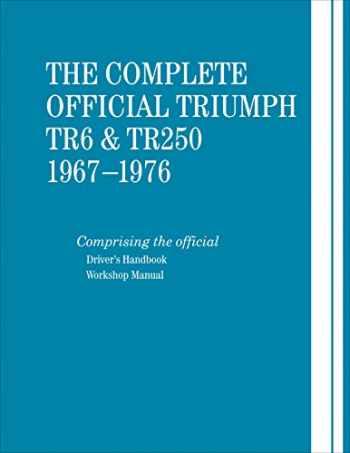 9780837617626-0837617626-The Complete Official Triumph TR6 & TR250: 1967-1976