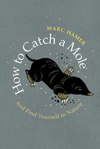 9781787301245-1787301249-How To Catch A Mole