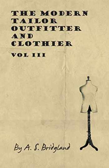 9781445505374-1445505371-The Modern Tailor Outfitter and Clothier - Vol III