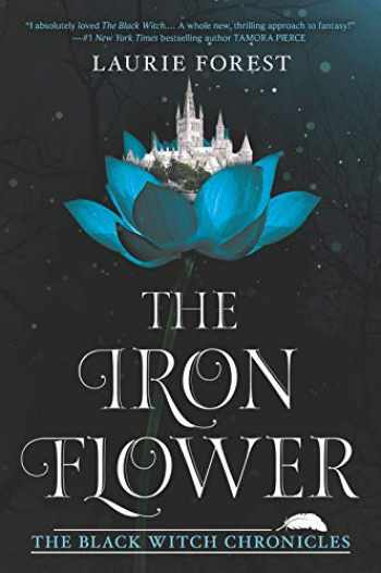 9781335995827-133599582X-The Iron Flower (The Black Witch Chronicles, 2)