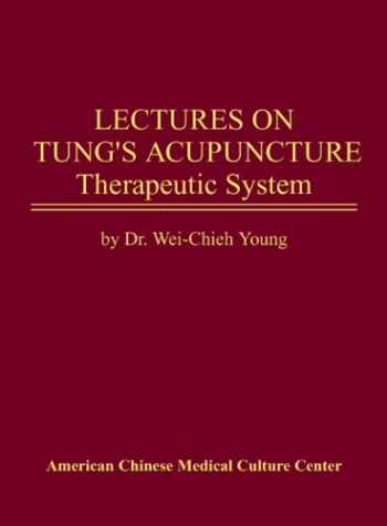 9780977902651-097790265X-Lectures on Tung's Acupuncture Therapeutic System