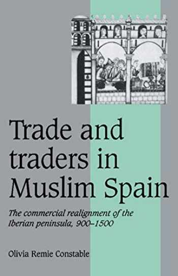 9780521565035-0521565030-Trade and Traders in Muslim Spain (Cambridge Studies in Medieval Life and Thought: Fourth Series)