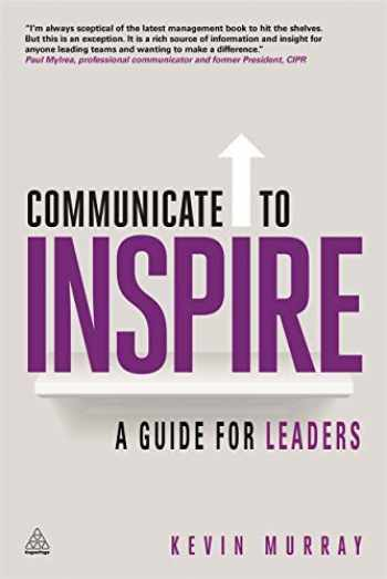 9780749468149-0749468149-Communicate to Inspire: A Guide for Leaders