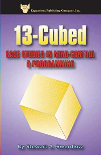 9780974014449-0974014443-13-Cubed: Case Studies in Mind-Control & Programming