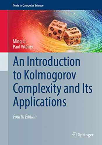 9783030112974-3030112977-An Introduction to Kolmogorov Complexity and Its Applications (Texts in Computer Science)