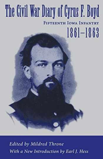 9780807123287-0807123285-The Civil War Diary of Cyrus F. Boyd, Fifteenth Iowa Infantry, 1861-1863
