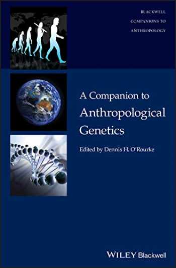 9781118768990-111876899X-A Companion to Anthropological Genetics (Wiley Blackwell Companions to Anthropology)