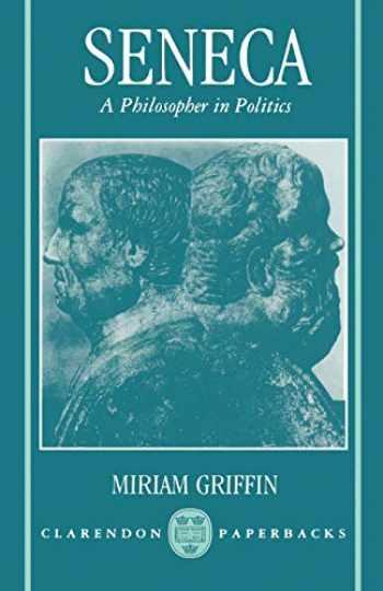 9780198147749-0198147740-Seneca: A Philosopher in Politics (Clarendon Paperbacks)