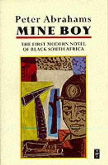 9780435905620-0435905627-Mine Boy: The First Modern Novel of Black South Africa