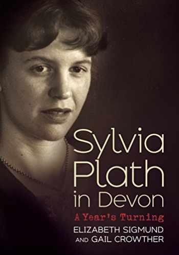 9781781554371-1781554374-Sylvia Plath in Devon: A Year's Turning