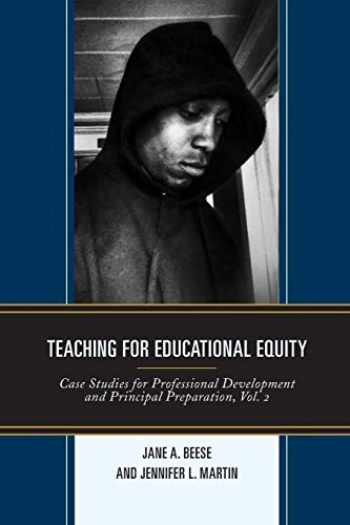 9781475821918-1475821913-Teaching for Educational Equity: Case Studies for Professional Development and Principal Preparation (Volume 2)
