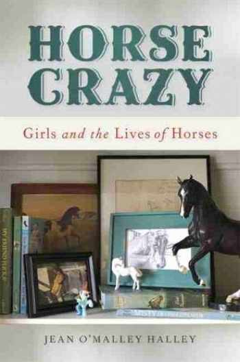 9780820355276-0820355275-Horse Crazy: Girls and the Lives of Horses