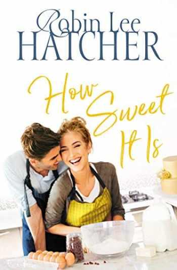 9780785219354-0785219358-How Sweet It Is (A Legacy of Faith Novel)
