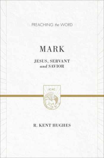 9781433538384-1433538385-Mark: Jesus, Servant and Savior (2 volumes in 1 / ESV Edition) (Preaching the Word)