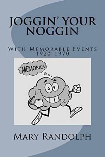 9781511763981-1511763981-Joggin' Your Noggin: With Memorable Events 1920-1970