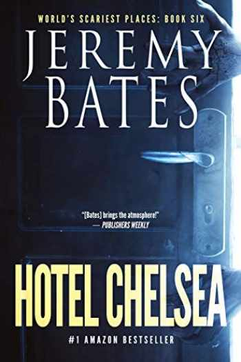 9781988091488-1988091489-Hotel Chelsea (World's Scariest Places)