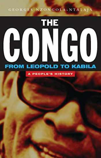 9781842770535-1842770535-The Congo: From Leopold to Kabila: A People's History