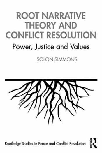 9780367422066-0367422069-Root Narrative Theory and Conflict Resolution (Routledge Studies in Peace and Conflict Resolution)