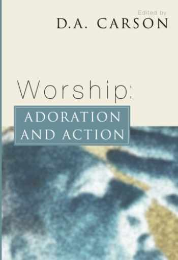 9781592440467-1592440460-Worship: Adoration and Action