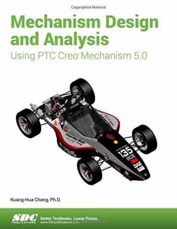 9781630572150-1630572152-Mechanism Design and Analysis Using PTC Creo Mechanism 5.0