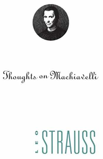 9780226777023-0226777022-Thoughts on Machiavelli