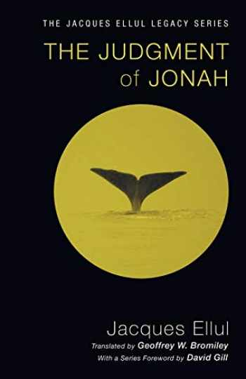 9781610972819-1610972813-The Judgment of Jonah (Jacques Ellul Legacy)