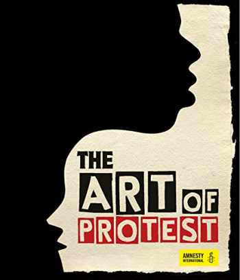9781623545055-1623545056-The Art of Protest: A Visual History of Dissent and Resistance
