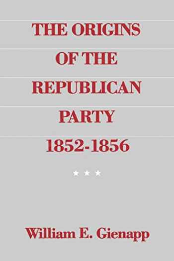 9780195055016-0195055012-The Origins of the Republican Party 1852-1856