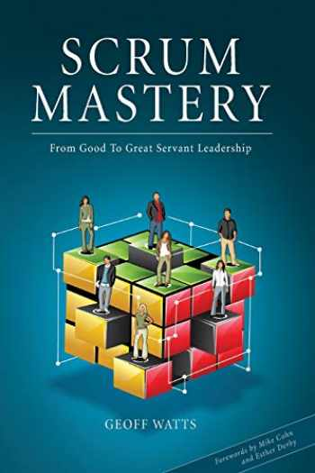 9780957587403-0957587406-Scrum Mastery: From Good To Great Servant-Leadership