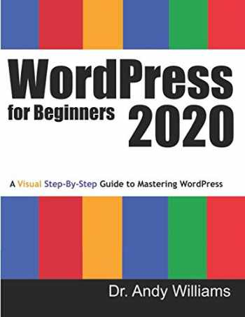 9781676657446-1676657444-WordPress for Beginners 2020: A Visual Step-by-Step Guide to Mastering WordPress (Webmaster Series)
