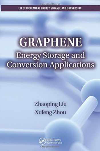 9781482203752-1482203758-Graphene: Energy Storage and Conversion Applications (Electrochemical Energy Storage and Conversion)